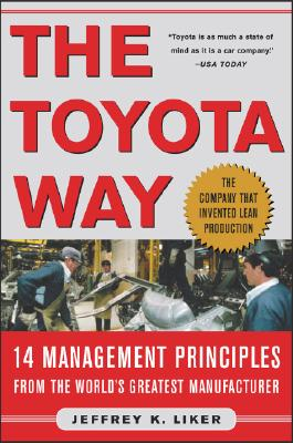 The Toyota Way: 14 Management Principles from the World's Greatest Manufacturerby Jeffrey K. Liker © 2003 McGraw-Hill 350 pages